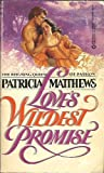 Love's Wildest Promise, Patricia Matthews, 0523424655