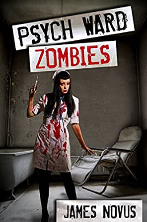 Psych Ward Zombies - Kindle edition by James Novus. Humor