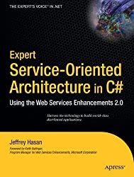 Service-Oriented Architecture in C#: Using the Web Services Enhancements 2.0 (Books for Professionals by Professionals)