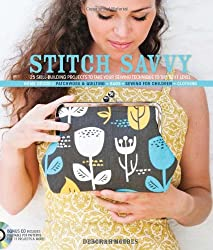 Stitch Savvy: 25 Skill-Building Projects to Take Your Sewing Technique to the Next Level
