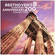 Beethoven's 8th Symphony: 200 Year Anniversary Collec