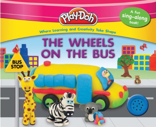 PLAY-DOH: The Wheels on the Bus (PLAY-DOH Sound) by Silver Dolphin Books