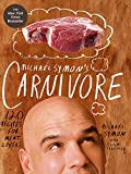 Michael Symon's Carnivore: 120 Recipes for Meat