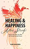 Healing & Happiness After Stroke: How to Get Back Up After Life Turned Upside-Down