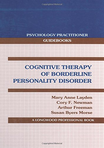 Cognitive Therapy of Borderline Personality Disorder (Psychology Practitioner Guidebooks)