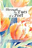 Through the Eyes of a Poet, Don Kovarik, 1479717592