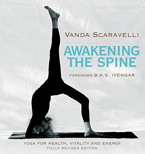 Awakening The Spine  Yoga For Health  Vitality And Energy