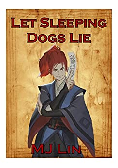 Let Sleeping Dogs Lie (Onmyouji Chronicles Book 1) by [Lin, MJ]
