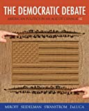 img - for The Democratic Debate: American Politics in an Age of Change book / textbook / text book