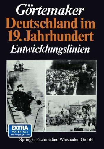 Deutschland im 19. Jahrhundert: Entwicklungslinien Taschenbuch – 1989 Manfred Görtemaker Leske + Budrich 3810007579 Geschichte / Neuzeit