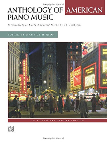 Anthology of American Piano Music: Intermediate to Early Advanced Works by 31 Composers, Comb Bound Book (Alfred Masterwork Edition) American Piano Music