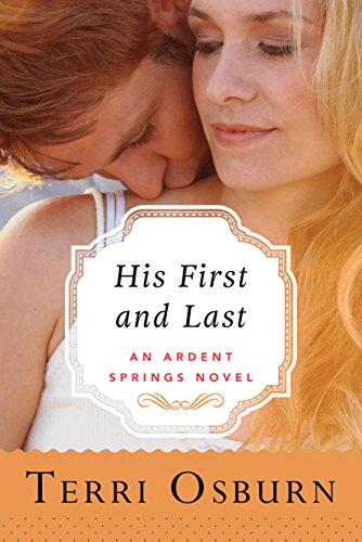 (His First and Last (Ardent Springs Book 1) )