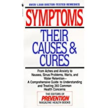 Symptoms: Their Causes & Cures : How to Understand and Treat 265 Health Concerns
