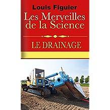 Les Merveilles de la science/Le Drainage (French Edition)