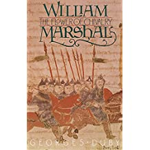 William Marshal: The Flower of Chivalry