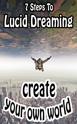 7 Steps To Lucid Dreaming tonight: Lucid Dreaming vs sleep