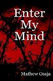 Enter My Mind, Mathew Ossja, 1434897982