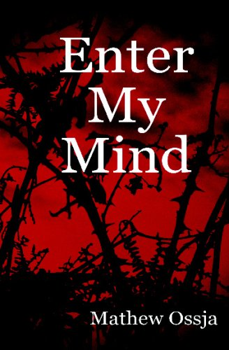 Read Online Enter My Mind: A Collection Of Poetry From: 13/10/04 - 12/06/07 pdf epub