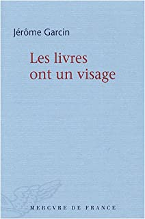 Les livres ont un visage, Garcin, Jérôme