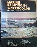 Marine Painting in Watercolor, Edmond J. Fitzgerald, 0823030083