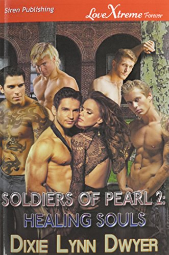 Soldiers of Pearl 2: Healing Souls (Siren Publishing LoveXtreme Forever)