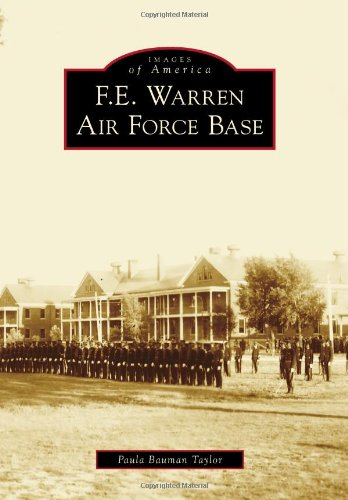 F.E. Warren Air Force Base (Images of America)