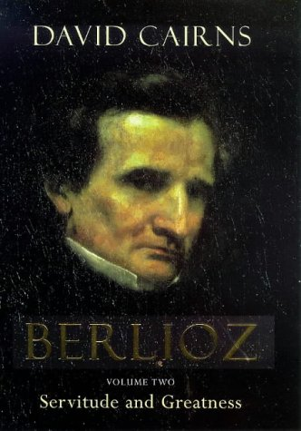 Download Berlioz: Servitude and Greatness 1832-1869 PDF