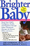 Brighter Baby: Boost Your Child's Intelligence, Health, and Happiness through Infant Therapeutic Massage