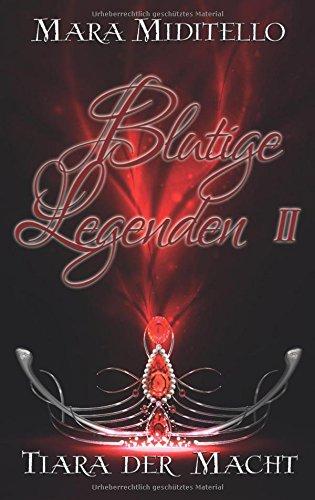 Blutige Legenden: Tiara der Macht (Bund der Enigma, Band 2)