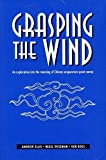 img - for Grasping the Wind: An Exploration Into the Meaning of Chinese Acupuncture Point Names book / textbook / text book