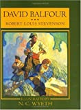 David Balfour: Being Memoirs of the Further Adventures of David Balfour at Home and Abroad (Scribner's Illustrated Classics)