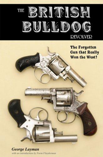 The British Bulldog Revolver; The Forgotten Gun that Really Won the West