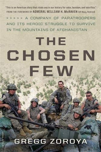 The Chosen Few: A Company of Paratroopers and Its Heroic Struggle to Survive in the Mountains of Afghanistan por Gregg Zoroya