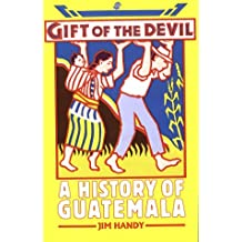 Gift of the Devil: A History of Guatemala