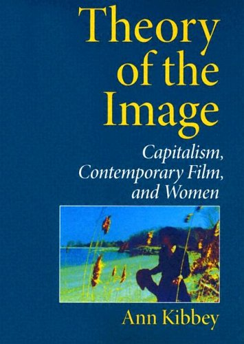 Theory of the Image: Capitalism, Contemporary Film, and Women ebook
