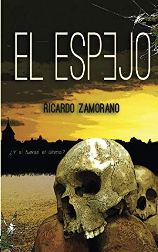 El Espejo Tapa blanda – 1 nov 2018 Ricardo Zamorano Independently published 1724100076 Fiction / Horror