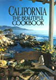 California, The Beautiful Cookbook: Authentic Recipes from California