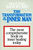 Transformation of The Inner Man: The Most Comprehensive Book On Inner Healing Today