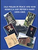 Old Fields in Peace and War, Kelly Sloan Williams, George M. Williams, Sidney Williams Gooding, 0870128205