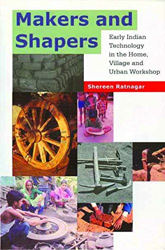 Makers and Shapers – Early Indian Technology in the Home, Village and Urban Workshop