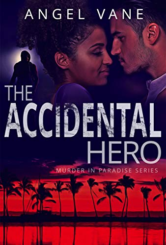 The Accidental Hero (Murder in Paradise Series Book 4) ()
