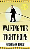 Walking the Tight Rope, Hannelore Fiebig, 1921791691
