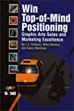 Win Top-of-Mind Positioning, T. J. Tedesco and Mike Stevens, 0883622912