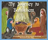 img - for My Journey to Bethlehem book / textbook / text book