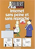 Dilbert, tome 9: Internet sans peine et sans reproche