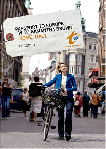 (Passport to Europe with Samantha Brown - Episode 1: Rome, Italy )