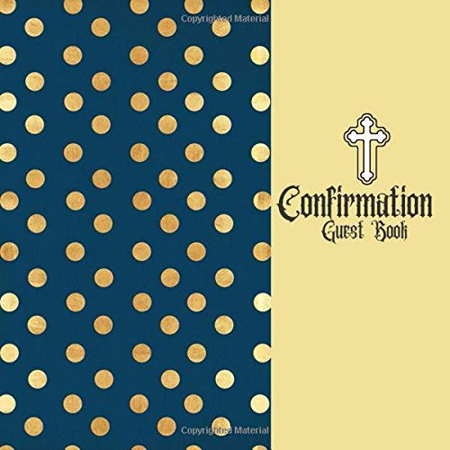 Confirmation Guest Book: Keepsake Message Memory Book With Gift Log & Photo Pages, For Family And Friends Guest Register To Write Sign In, For Use At ... 8.5x8.5 Paperback (Confirmation Gifts) Ultimate Journals And Notebooks