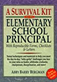 A Survival Kit for the Elementary School Principal : With Reproducible Forms, Checklists and Letters, Bergman, Abby Barry, 0137459858