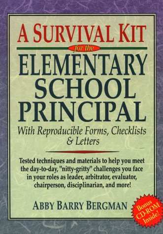 (A Survival Kit for the Elementary School Principal: With Reproducible Forms, Checklists and Letters)