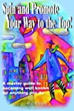 Spin and Promote Your Way to the Top!, Anthony, 1420860070